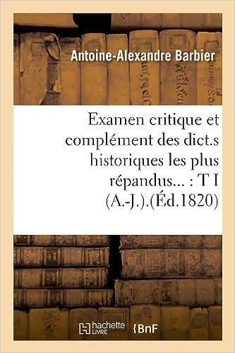 En ligne Examen critique et complément des dict.s historiques les plus répandus : Tome I (A.-J.).(Éd.1820) pdf