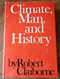 Climate, Man, and History, Robert Claiborne, 0393063704