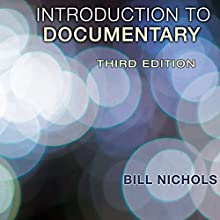 Introduction to Documentary, Third Edition Audiobook by Bill Nichols Narrated by Bobby Brill