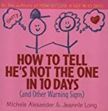 How to Tell He's Not the One in 10 Days, Michele Alexander and Jeannie Long, 0740741551