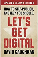 Let's Get Digital: How To Self-Publish, And Why You Should Paperback