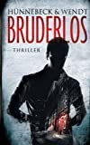 img - for Bruderlos: Thriller (German Edition) book / textbook / text book