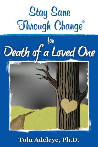 Stay Sane Through Change ® - Death of A Loved One