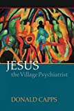 img - for Jesus the Village Psychiatrist book / textbook / text book