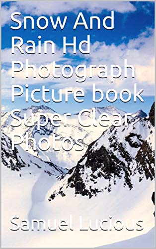 Snow And Rain Hd Photograph Picture book Super Clear Photos (English Edition)
