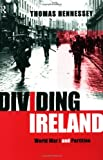 Dividing Ireland : World War One and Partition, Hennessey, Thomas, 0415198801