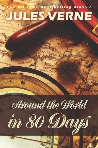 Around the World in 80 Days: Jules Verne: 9781936594610: Amazon.com: Books