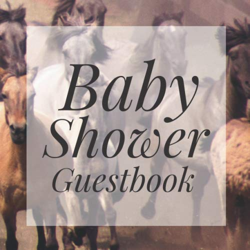 - Baby Shower Guestbook: Wild Horses Western Cowboy Country Signing Sign In Book, Welcome New Baby Girl with Gift Log Recorder, Address Lines, Prediction, Advice Wishes, Photo Milestones