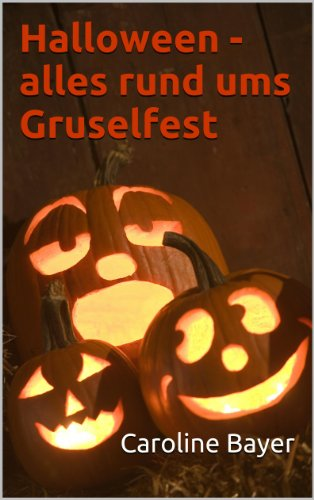 Halloween - Alles rund ums Gruselfest (German Edition) -