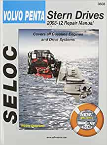 Volvo Penta Stern Drives 2003 2012 Gasoline Engines Drive Systems Seloc Marine Manuals By Seloc 2008 Paperback