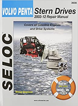 Volvo Penta Stern Drives 2003-2012: Gasoline Engines & Drive Systems (Seloc Marine Manuals ...