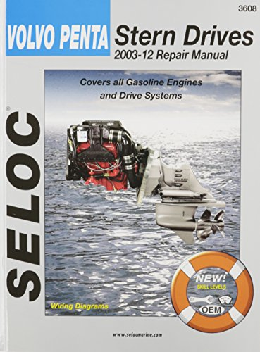 - Volvo Penta Stern Drives 2003-2012: Gasoline Engines & Drive Systems (Seloc Marine Manuals)