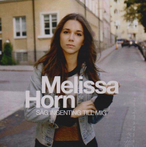 Melissa Horn - Sag Ingenting Till Mig (CD)