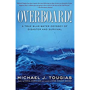 Overboard!: A True Filthy-water Odyssey of Disaster and Survival