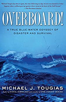 Overboard!: A True Blue-water Odyssey of Disaster and Survival by [Tougias, Michael J.]