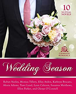 Wedding season 10 nuptial novels kindle edition by robyn neeley wedding season 10 nuptial novels by neeley robyn tillery monica junglespirit Choice Image