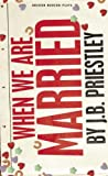 When We Are Married, J. B. Priestley, 1849431167