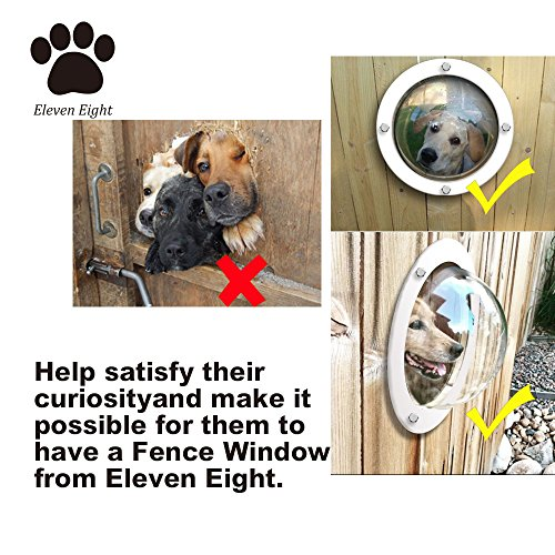 Eleven Eight® Pet Dog Fence Window - Peek Bubble - Acrylic Dome Window for Pets