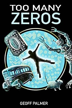 Too Many Zeros (Forty Million Minutes Book 1) by [Palmer, Geoff]