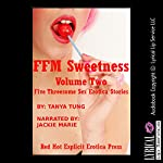 FFM Sweetness, Volume Two: Five Threesome Sex Erotica Stories | Tanya Tung,April Lawless,Sandra Strike,Nycole Folk,Molly Synthia