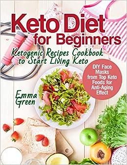 Buy Keto Diet For Beginners Ketogenic Recipes Cookbook To Start