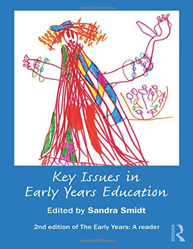Key Issues in Early Years Education: A Guide for Students and Practitioners
