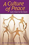 img - for Culture of Peace: God's Vision For The Church book / textbook / text book