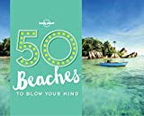50 Beaches to Blow Your Mind (Lonely Planet)