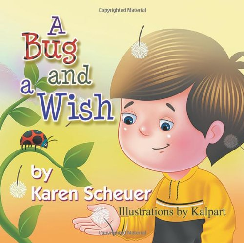 A Bug and a Wish [Scheuer, Karen] (Tapa Blanda)