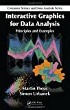 Interactive Graphics for Data Analysis : Principles and Examples, Schonlau Matthias Staff and Schonlau, Matthias, 1584885947
