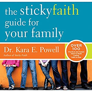 The Sticky Faith Guide for Your Family Audiobook