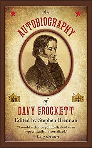An Autobiography Of Davy Crockett Stephen Brennan 9781616084004