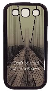 Samsung Galaxy S3 Protective Cases Quotes Afraid Of Unknown PC Black Hard Case Cover for Samsung Galaxy S3 SIII