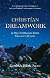 download ebook christian dreamwork: 33 ways to discover divine treasure in dreams pdf epub