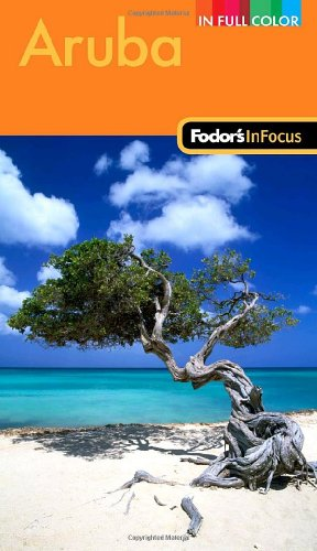 Fodor's In Focus Aruba, 2nd Edition (Travel Guide)