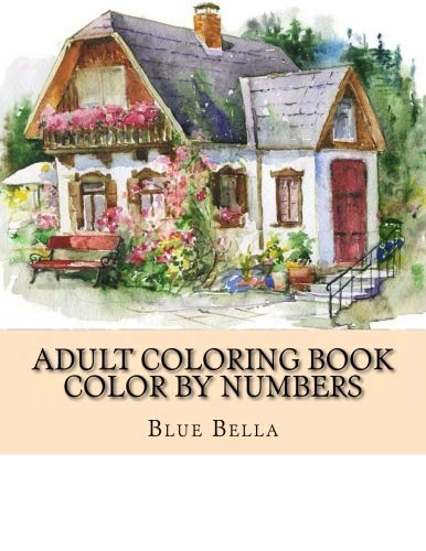 (Adult Coloring Book Color By Numbers: Easy Large Print Mega Jumbo Coloring Book of Butterflies, Floral, Flowers, Gardens, Landscapes, Animals and More For Stress Relief)