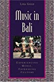 Front cover for the book Music in Bali: Experiencing Music, Expressing Culture Includes CD (Global Music Series) by Lisa Gold