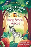 img - for Baby Zebra Rescue (Tanglewood Animal Park) book / textbook / text book