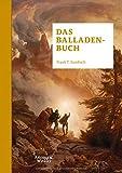 Das Balladenbuch: Über 750 deutsche Balladen von den Anfängen bis zur Gegenwart