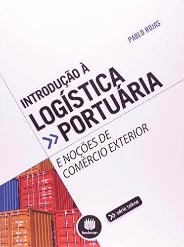 Introdução à Logística Portuária e Noções de Comércio Exterior