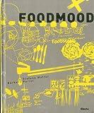 Food Mood, Stefano Maffei and Barbara Parini, 8837078269