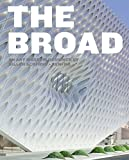 img - for The Broad: An Art Museum Designed by Diller Scofidio + Renfro book / textbook / text book