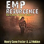 EMP Resurgence: Dark New World, Book 7 | Henry Gene Foster,J. J. Holden