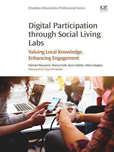 Digital Participation through Social Living Labs: Valuing Local Knowledge, Enhancing Engagement (Chandos Information Professional ()
