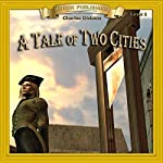 A Tale of Two Cities: Bring the Classics to Life   Charles Dickens