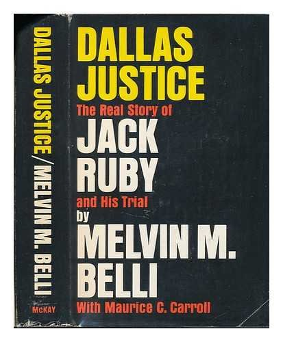 Dallas Justice: The real story of Jack Ruby and his trial