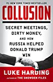 Book cover from Collusion: Secret Meetings, Dirty Money, and How Russia Helped Donald Trump Winby Luke Harding