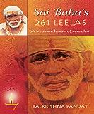 Sai Baba's 261 LEELAS - A Treasure house of miracles