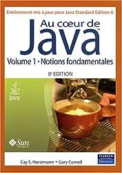 Au coeur de Java, volume 1: Notions fondamentales (Java SE 6)