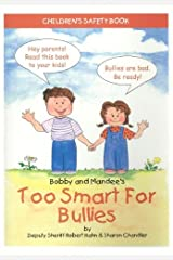 Bobby and Mandee's Too Smart for Bullies: Children's Safety Book Paperback